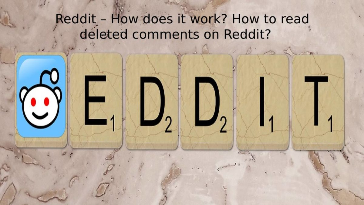 Reddit – How does it work? How to read deleted comments on Reddit?