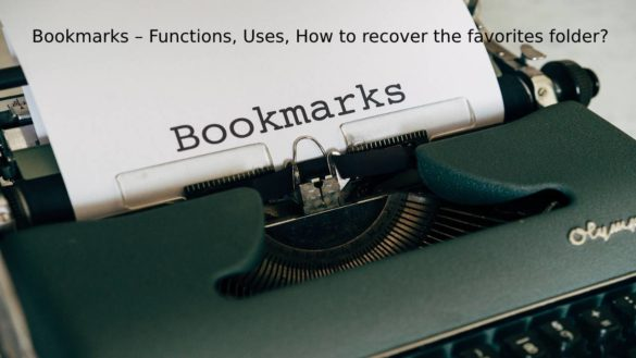 Bookmarks – Functions, Uses, How to recover the favorites folder?