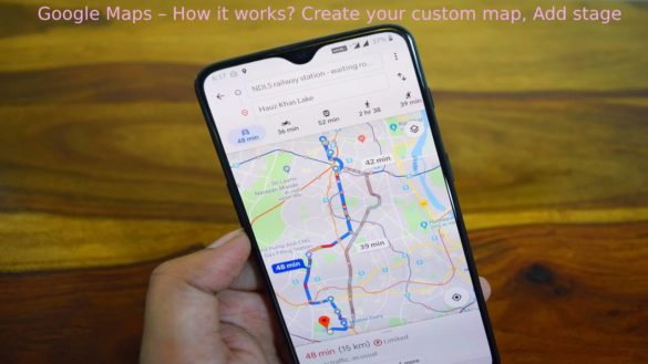 Google Maps – How it works? Create your custom map, Add stage