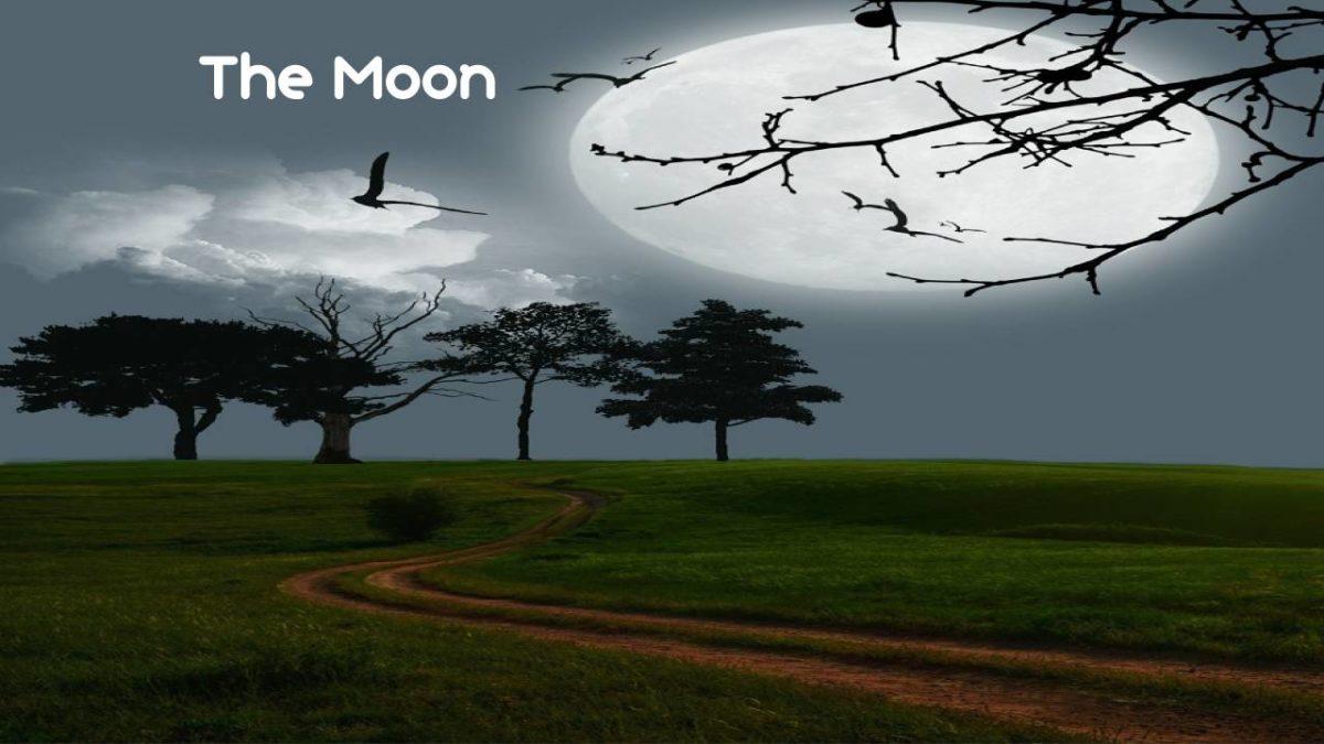 The Moon – Our closest neighbor, Influences, Trip to the Moon