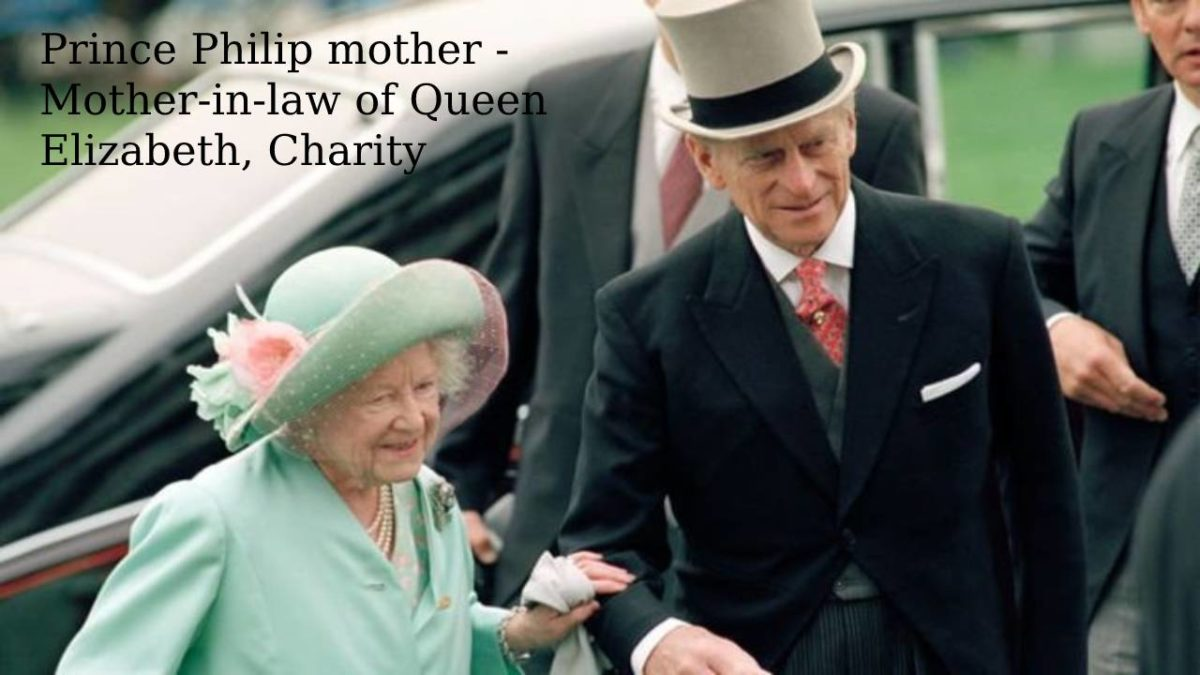 Prince Philip Mother – Mother-in-law of Queen Elizabeth, Life dedicated to charity