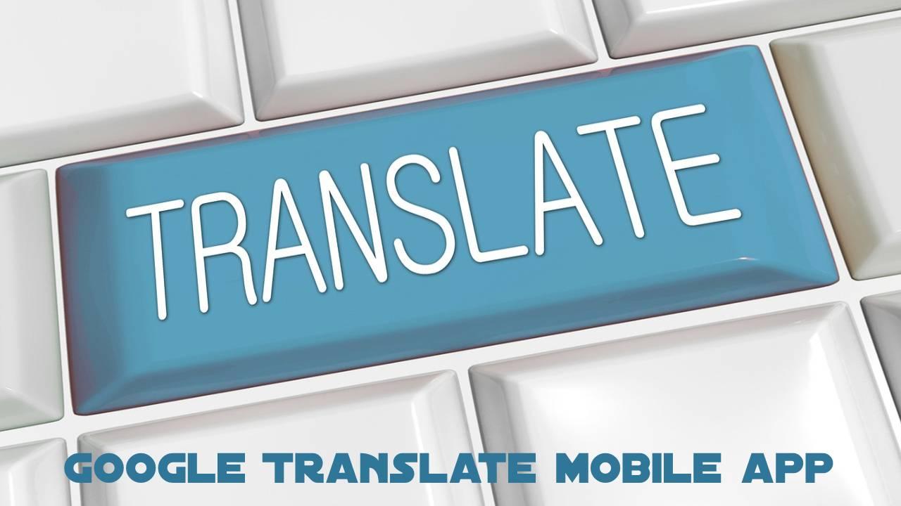 Google Translate mobile app