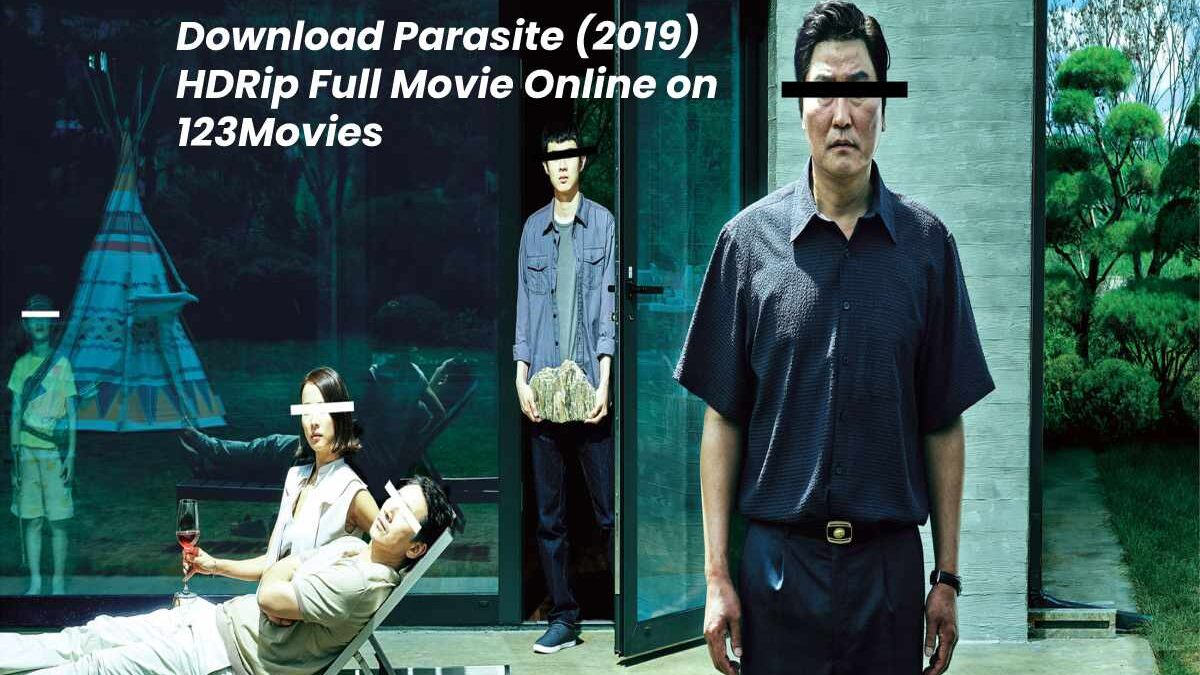 Watch and Download Parasite (2019) Full Movie Online on 123Movies
