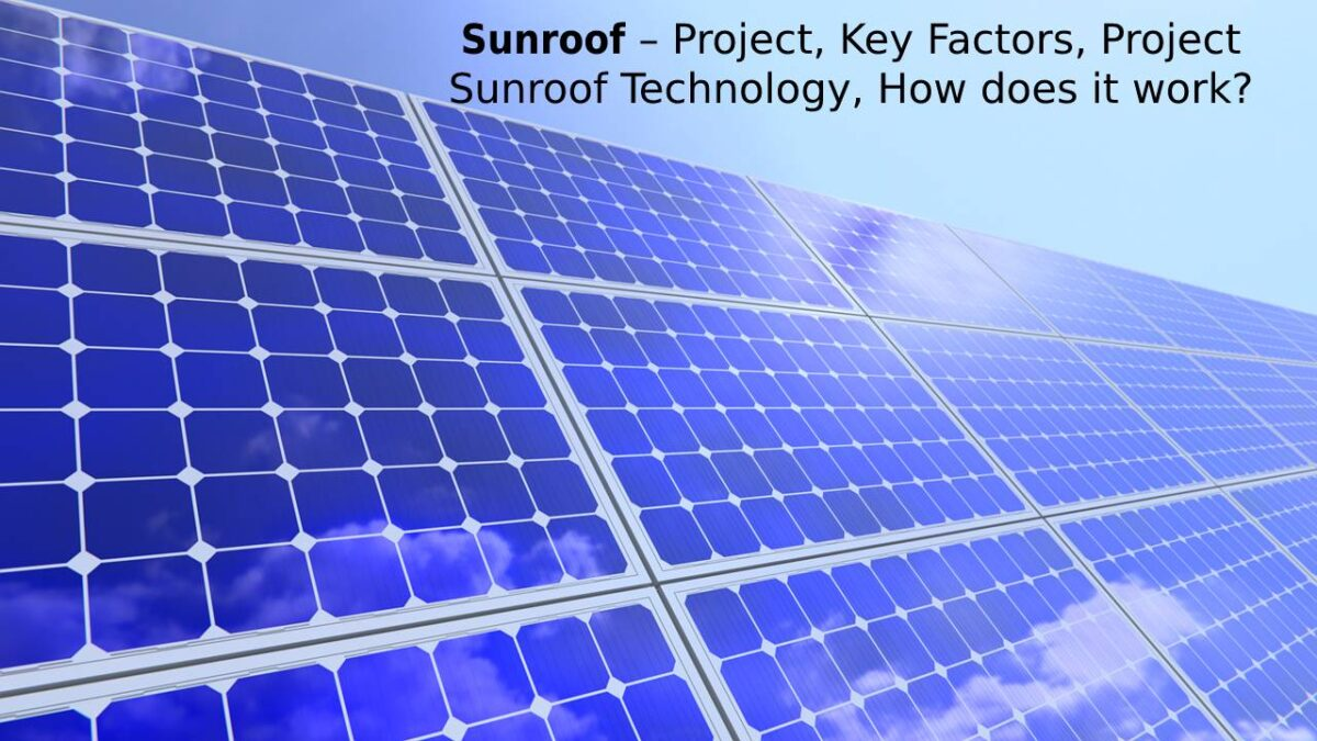 Sunroof – Project, Key Factors, Project Sunroof Technology, How does it work?