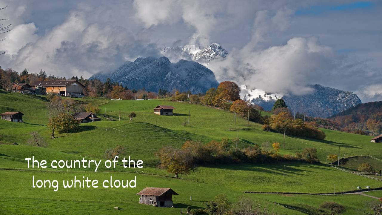 The country of the long white cloud