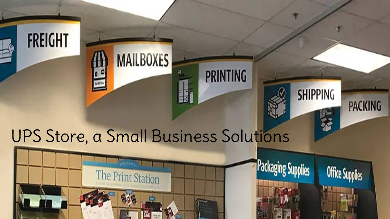 UPS Store, a Small Business Solutions