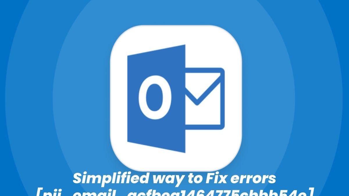 Simplified way to Fix errors [pii_email_acfbea1464775cbbb54e]